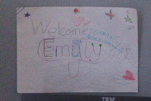 I actually got this my first day! Made for me by Kia, Kiana, & their school friends.
